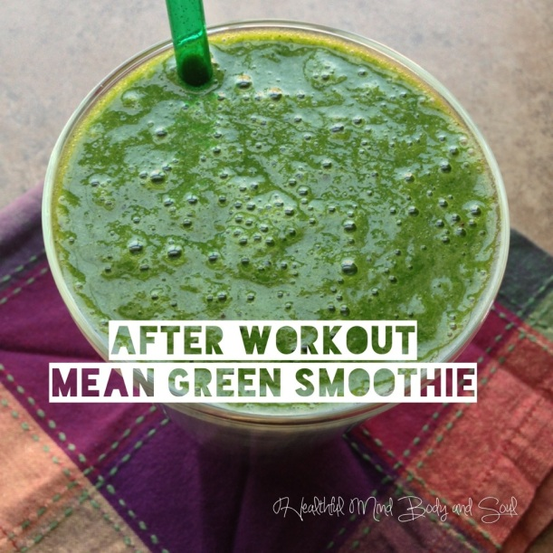 After Workout Mean Green Smoothie!